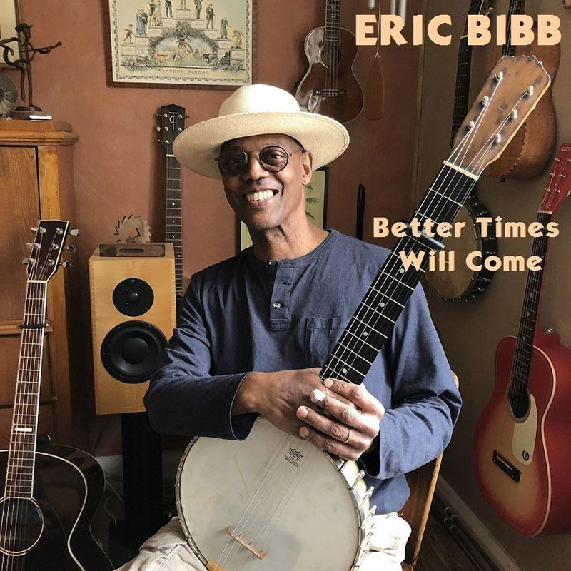 Better Times Will Come by Janis Ian - Performed by Eric Bibb
