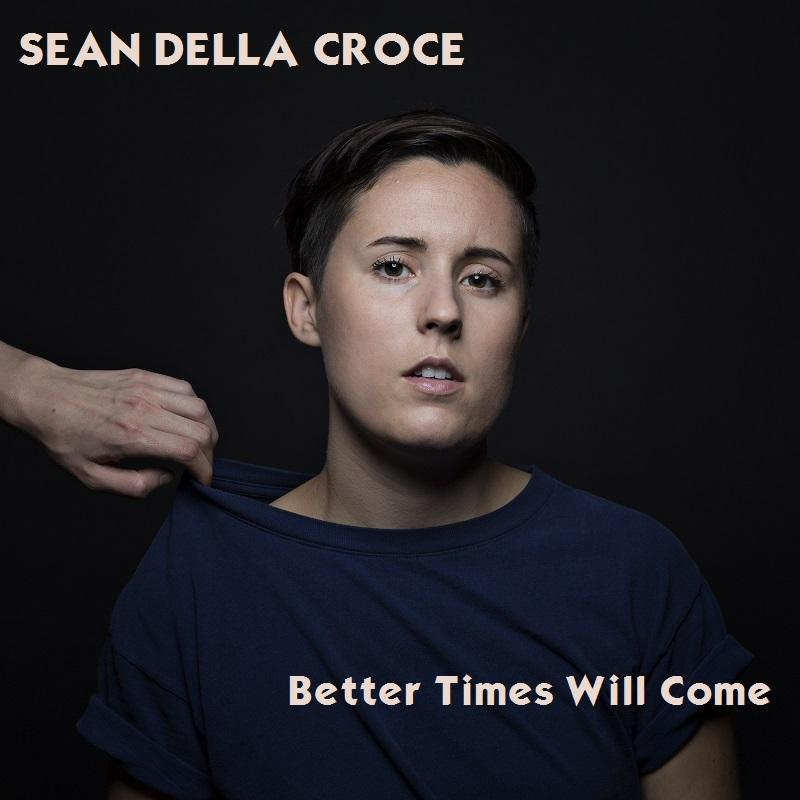 Better Times Will Come by Janis Ian - Performed by Sean Della Croce