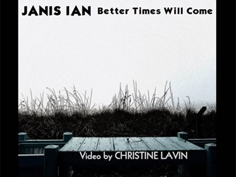 Better Times Will Come by Janis Ian video by Christine Lavin
