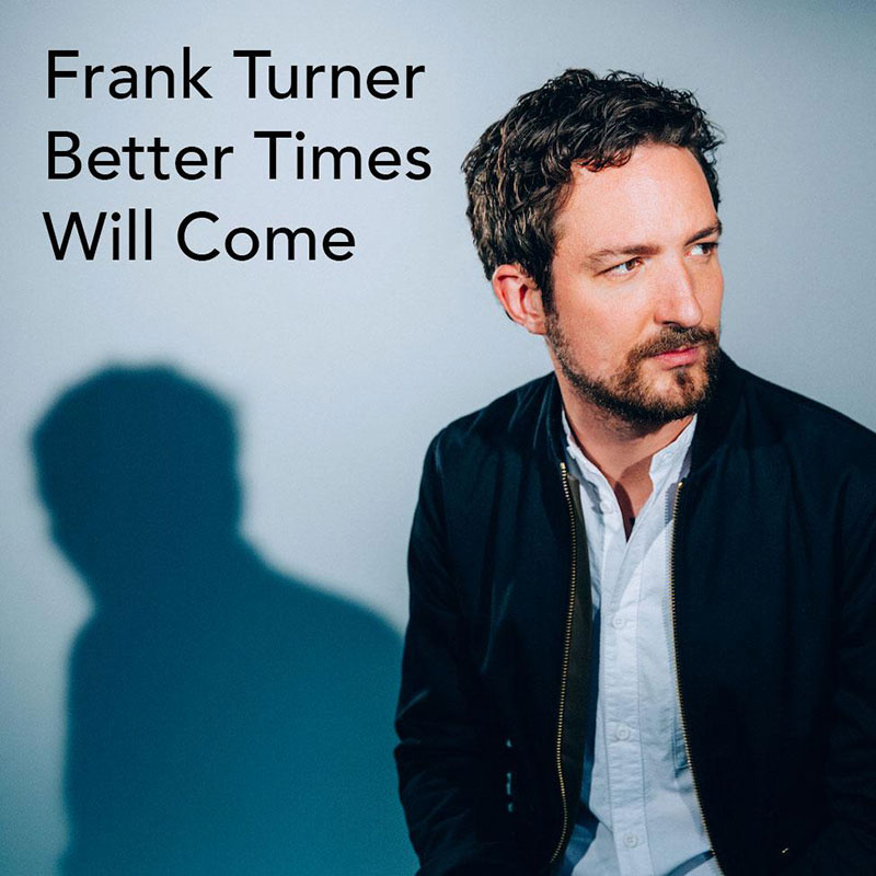 Better Times Will Come by Janis Ian - Performed by Frank Turner