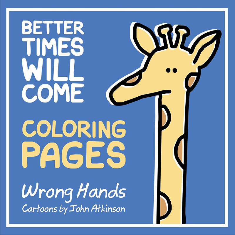Better Times Will Come Coloring Pages - John Atkinson