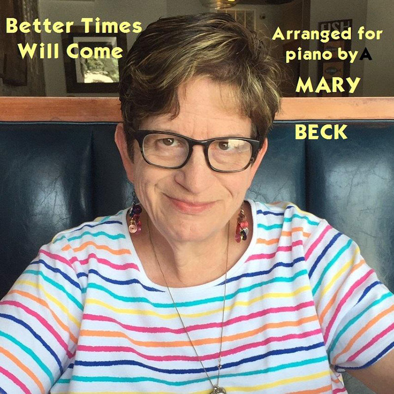 Better Times Will Come by Janis Ian - Sheet Music - Piano Arrangment by Mary Beck