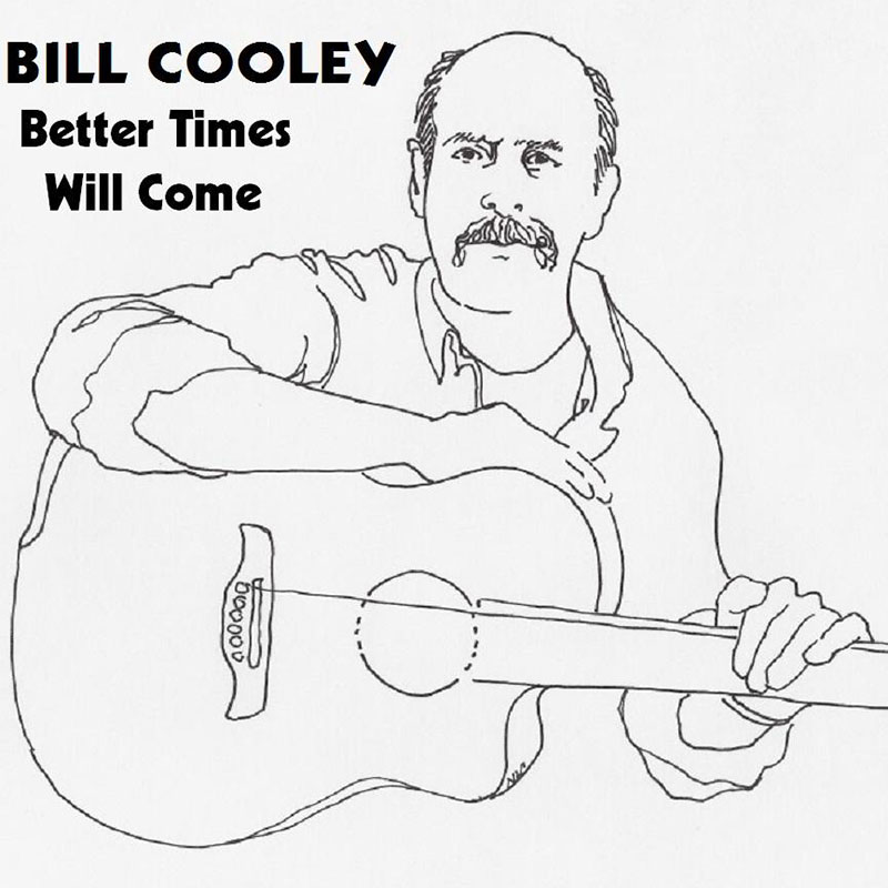 Better Times Will Come by Janis Ian - Performed by Bill Cololey