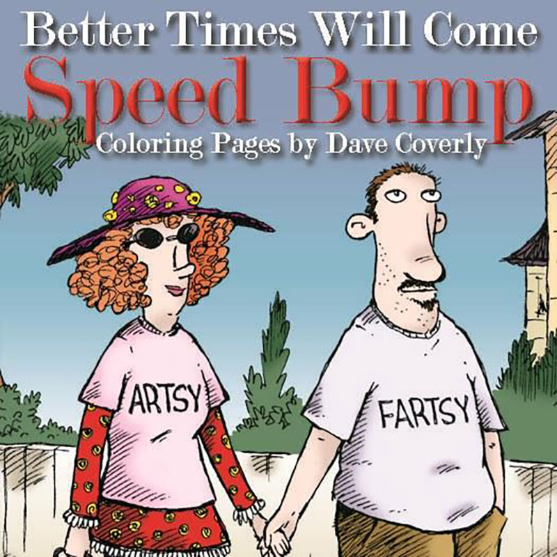 Better Times Will Come Coloring Pages - Dave Coverly