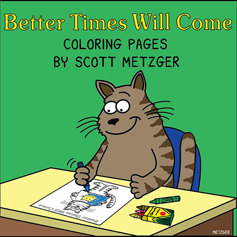 Better Times Will Come Coloring Pages - Scott Metzger