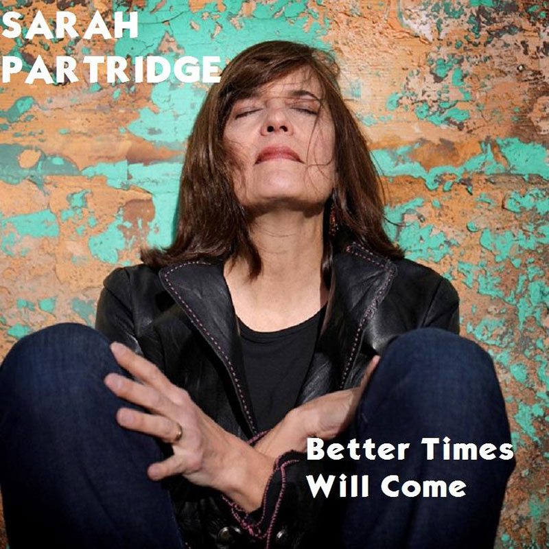 Better Times Will Come by Janis Ian - Performed by Sarah Partridge