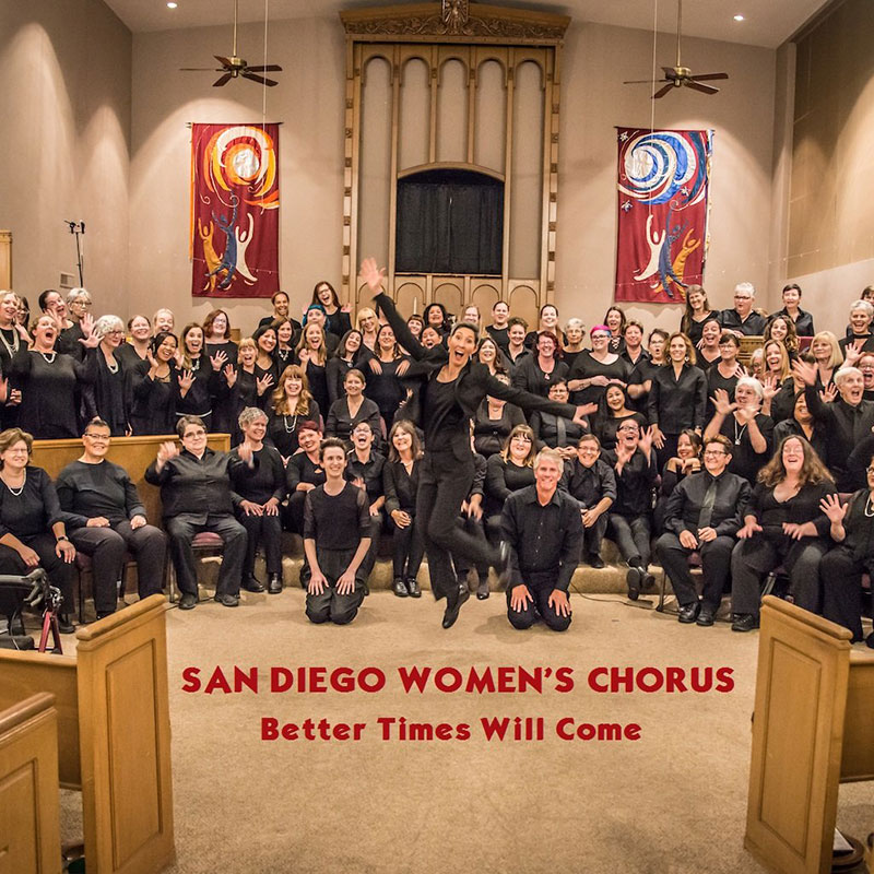 Better Times Will Come by Janis Ian - Performed by The San Diego Women's Chorus