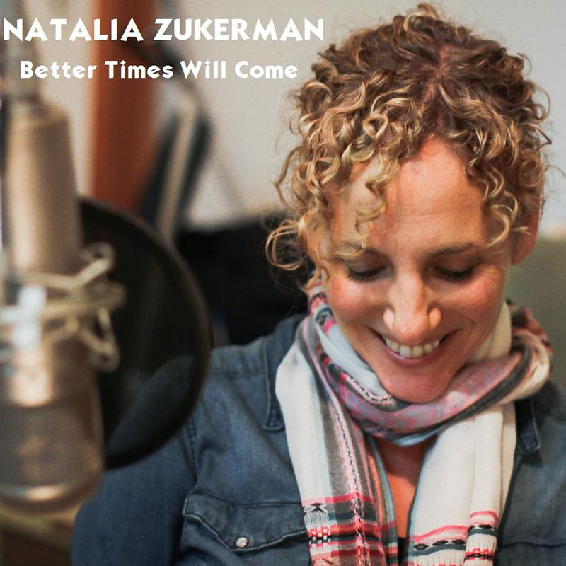Better Times Will Come by Janis Ian - Performed by Natalia Zukerman
