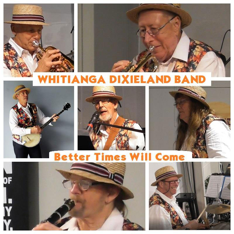 Better Times Will Come by Janis Ian Performed by Whitianga Dixieland Band