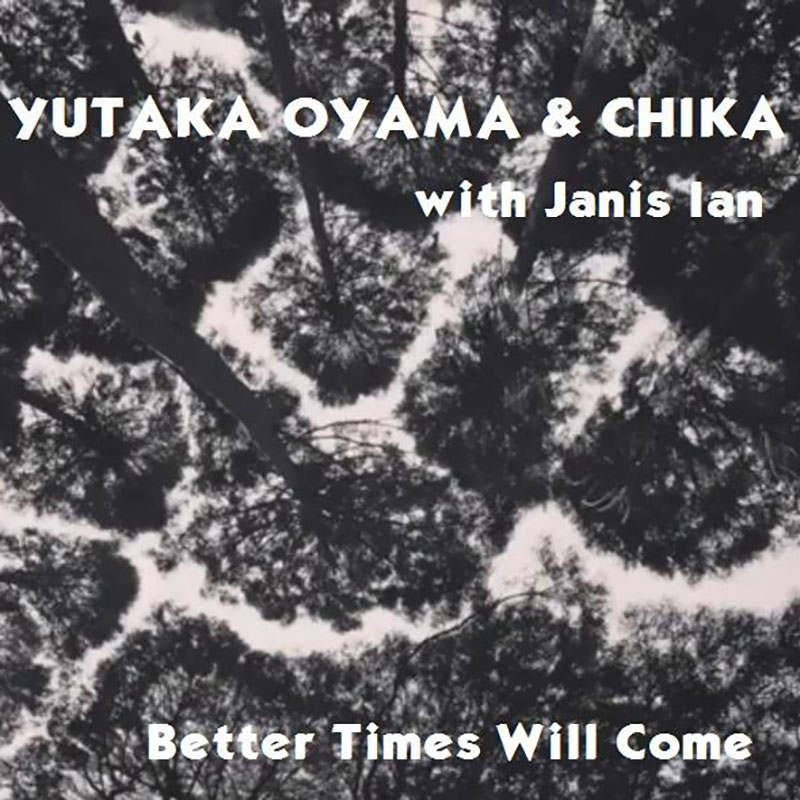 Better Times Will Come by Janis Ian - Performed by Yutaka Oyama & Chika