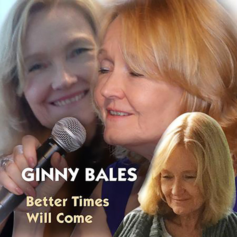 Better Times Will Come by Janis Ian - Performed by Ginny Bales