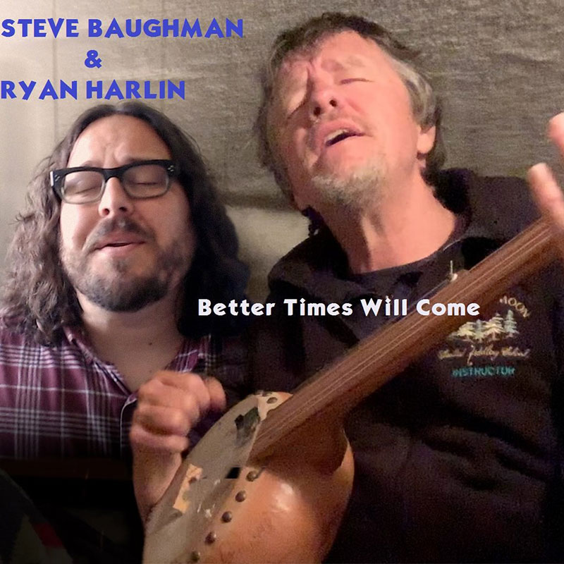 Better Times Will Come by Janis Ian - Performed by Steve Baughman & Ryan Harlin