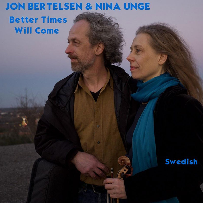 Better Times Will Come by Janis Ian performed by Jon Bertelsen & Nina Unge