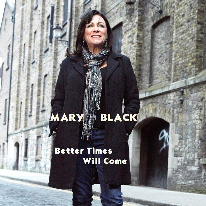 Better Times Will Come by Janis Ian - Performed by Mary Black