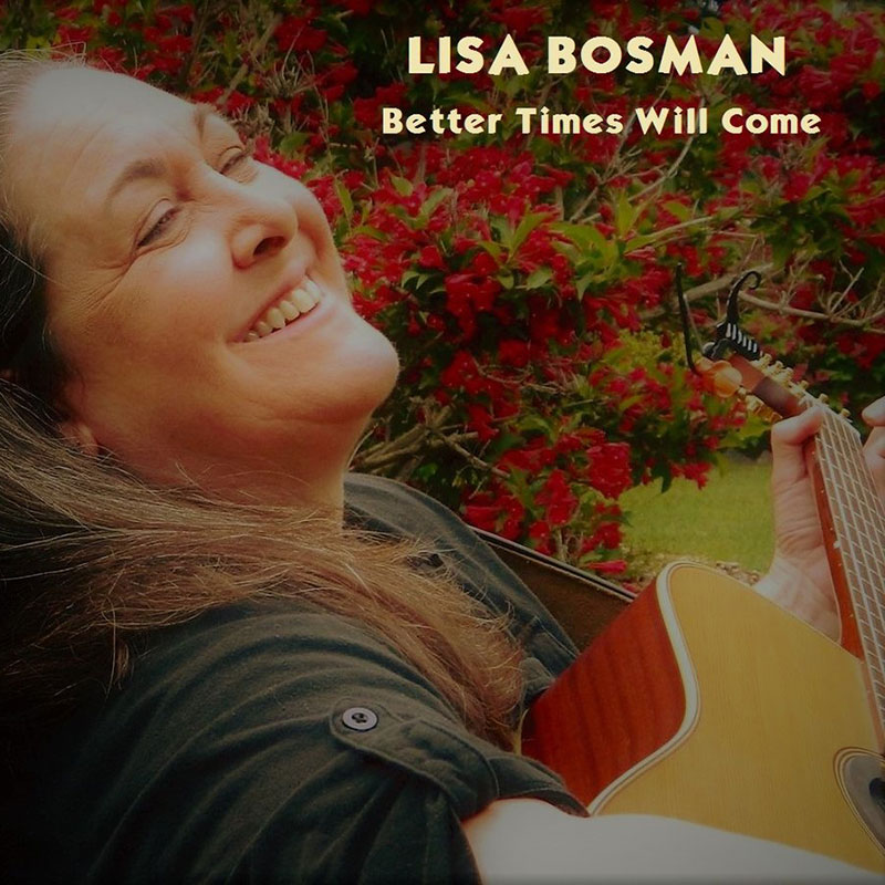 Better Times Will Come by Janis Ian Performed by Lisa Bosman