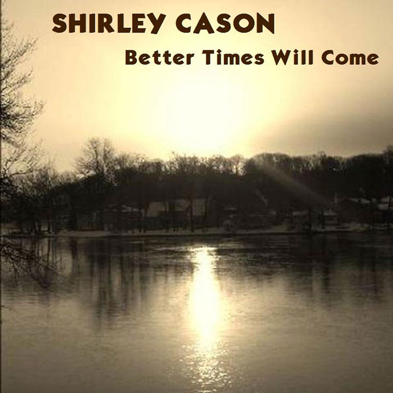Better Times Will Come by Janis Ian - Performed by Shirley Cason