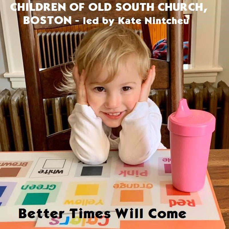 Better Times Will Come by Janis Ian - Performed by Children Of Old South Church