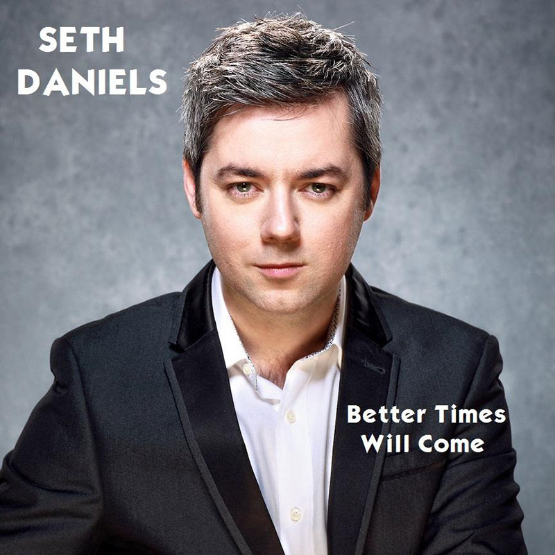 Better Times Will Come by Janis Ian - Performed by Seth Daniels