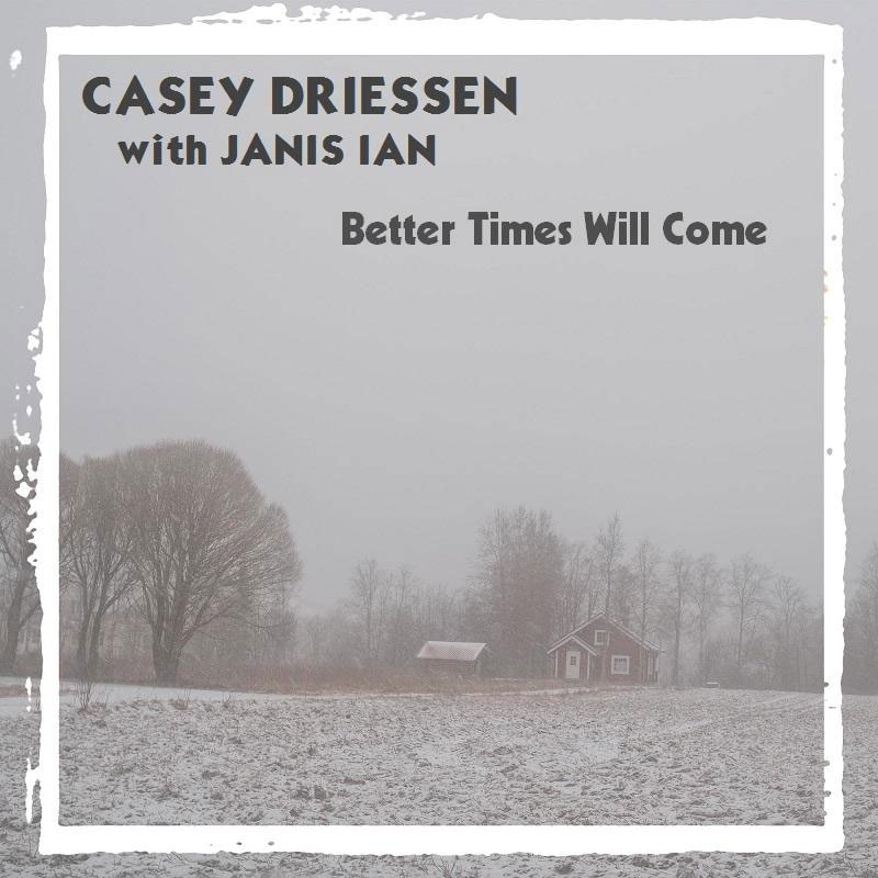 Better Times Will Come by Janis Ian - Performed by Casey Driessen