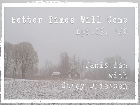 Better Times Will Come by Janis Ian - video by Casey Driessen