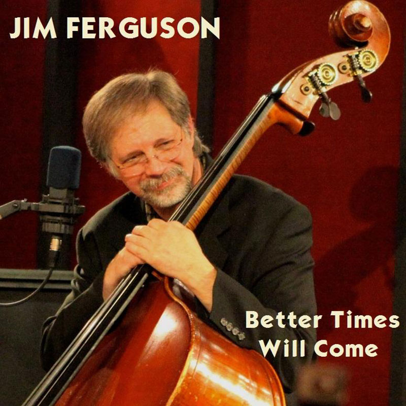 Better Times Will Come by Janis Ian Performed by Jim Ferguson