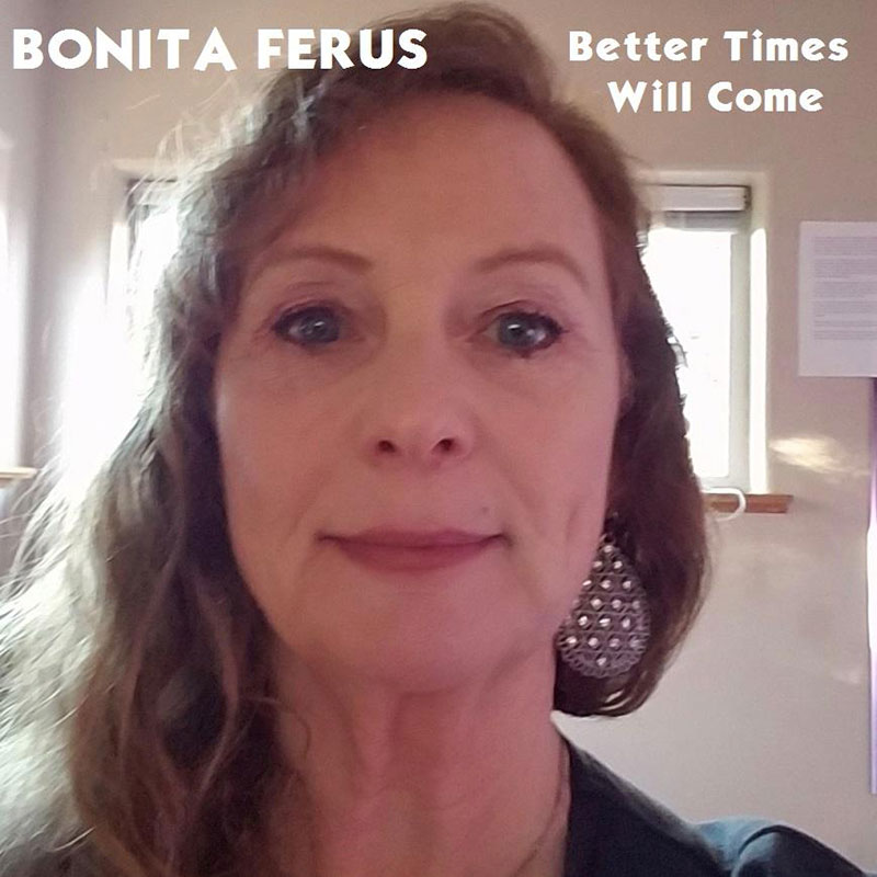 Better Times Will Come by Janis Ian - Performed by Bonita Ferus