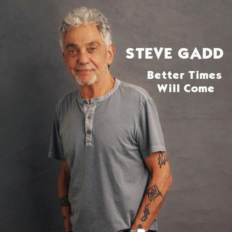 Better Times Will Come by Janis Ian - Performed by Steve Gadd