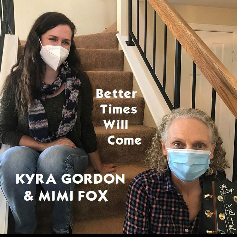 Better Times Will Come by Janis Ian - Performed by Kyra Gordon & Mimi Fox