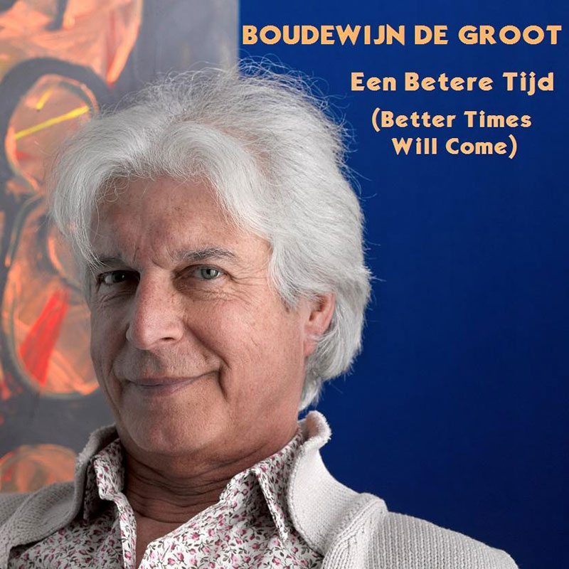 Better Times Will Come by Janis Ian - Performed by Boudewijn de Groot