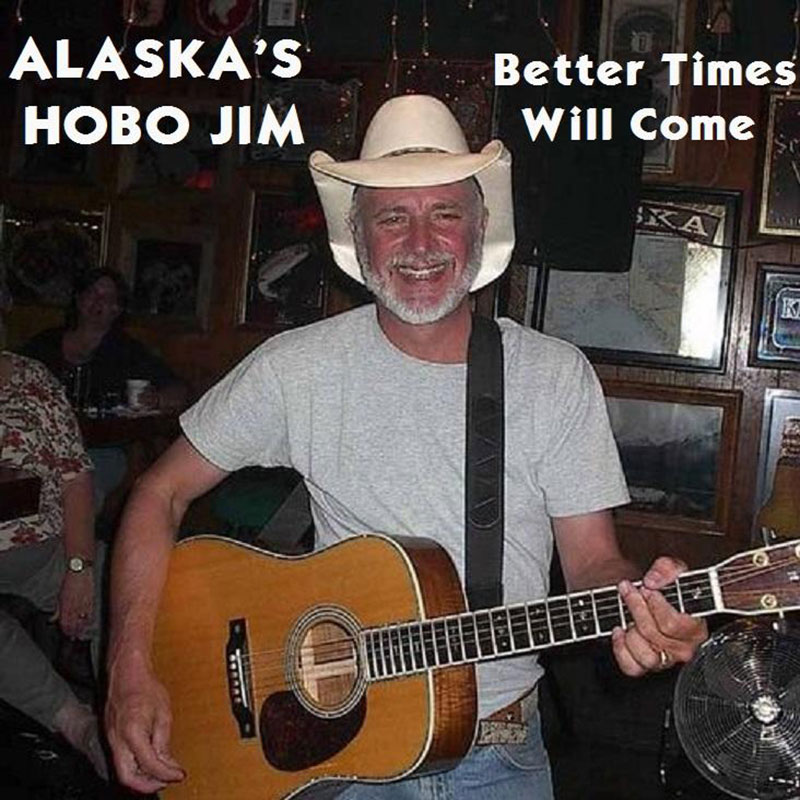 Better Times Will Come by Janis Ian Performed by Alaska's Hobo Jim