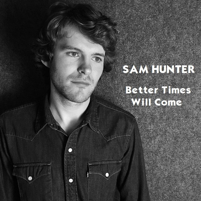 Better Times Will Come by Janis Ian Performed by Sam Hunter