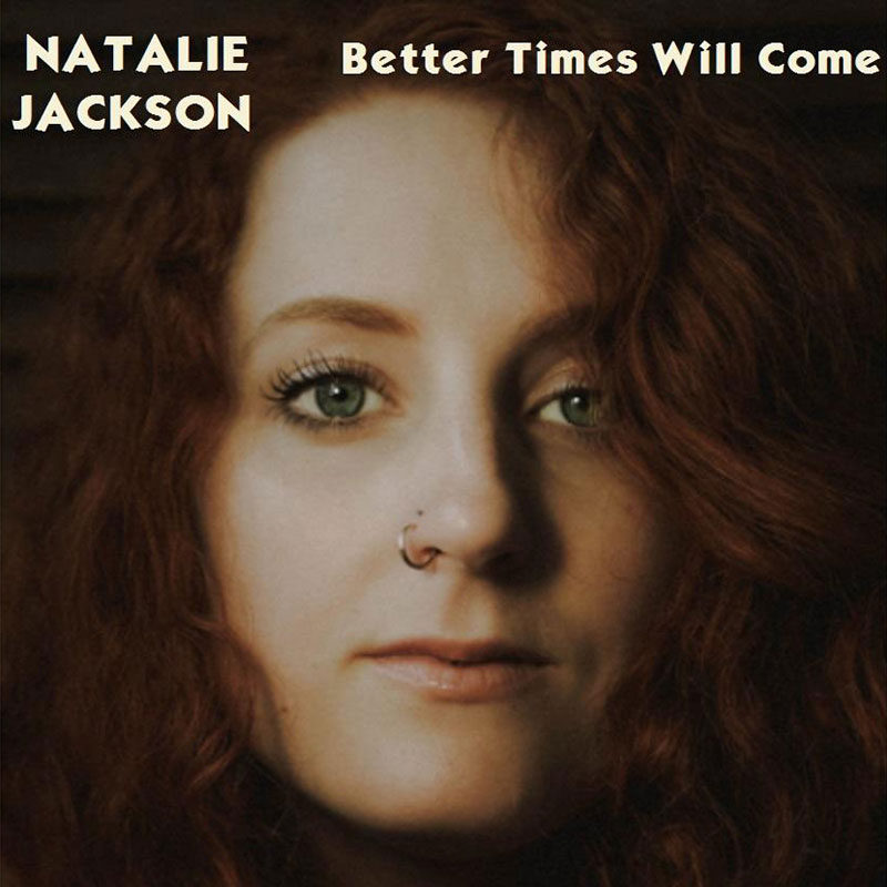 Better Times Will Come by Janis Ian Performed by Natalie Jackson
