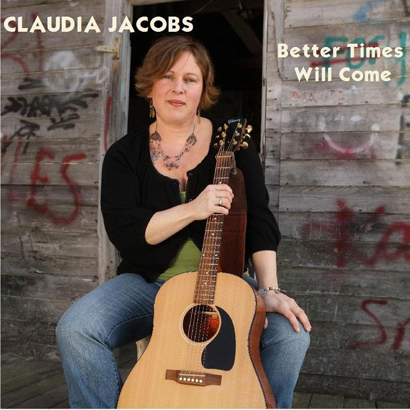 Better Times Will Come by Janis Ian - Performed by Claudia Jacobs