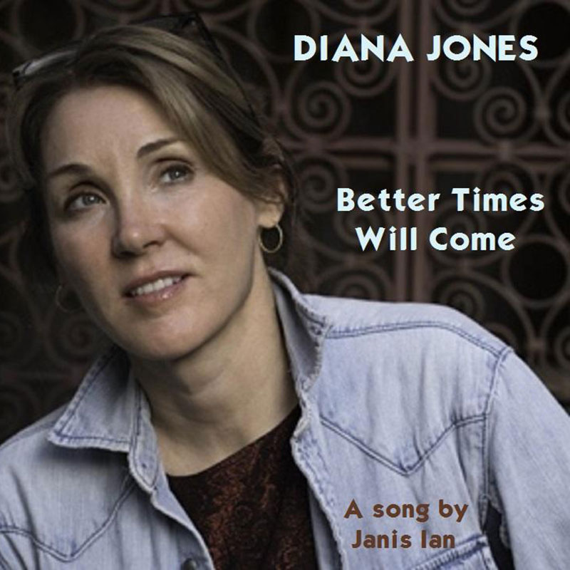 Better Times Will Come by Janis Ian Performed by Diana Jones