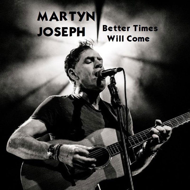 Better Times Will Come by Janis Ian Performed by Martyn Joseph