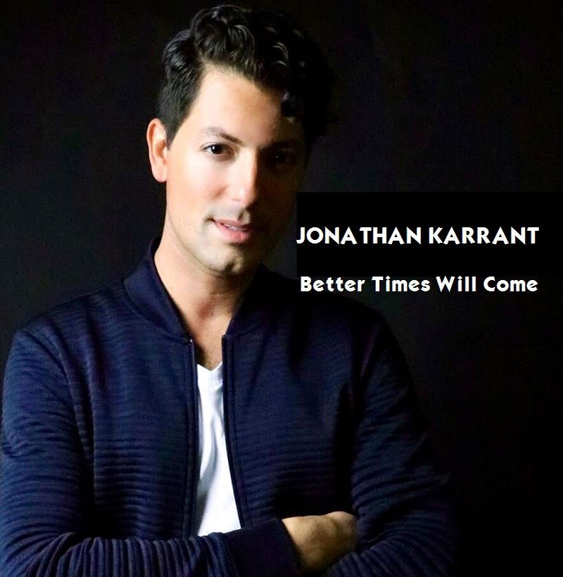 Better Times Will Come by Janis Ian - Performed by Jonathan Karrant