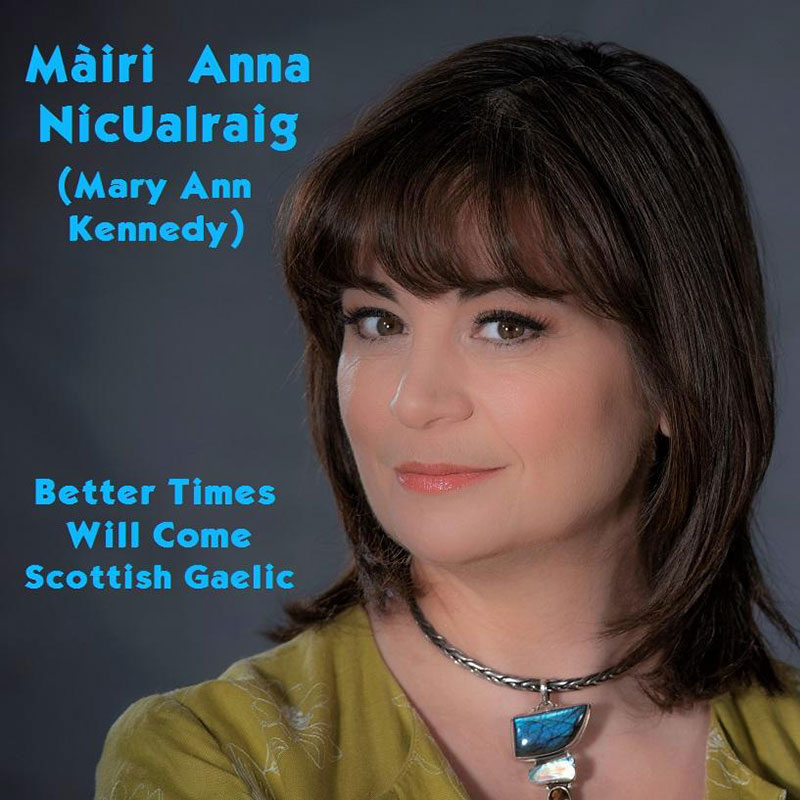 Better Times Will Come by Janis Ian Performed by Màiri Anna NicUalraig (Mary Ann Kennedy)