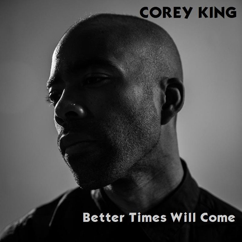Better Times Will Come by Janis Ian Performed by Corey King
