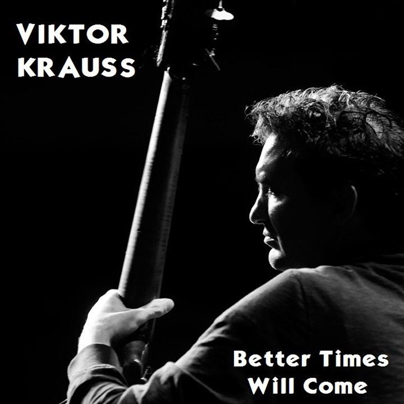 Better Times Will Come by Janis Ian Performed by Victor Krauss
