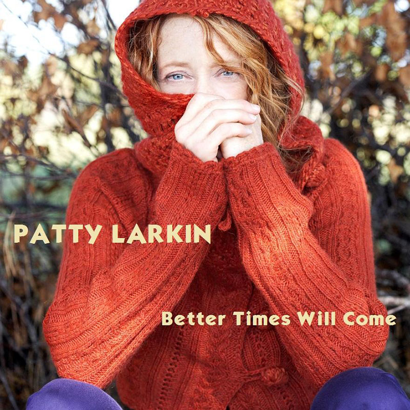 Better Times Will Come by Janis Ian - Performed by Patty Larkin