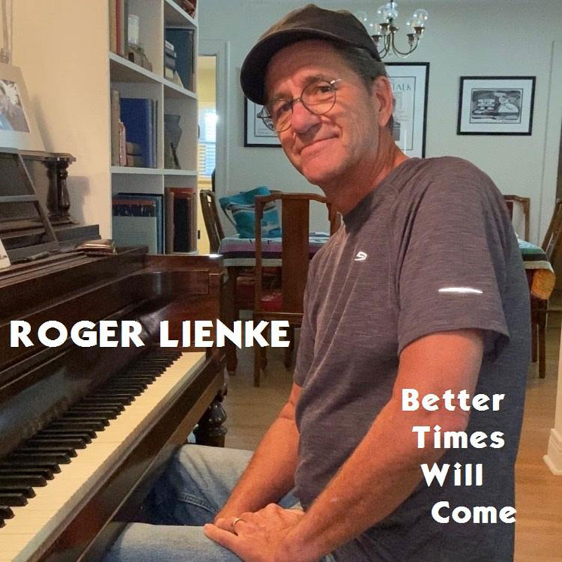 Better Times Will Come by Janis Ian Performed by Roger Lienke