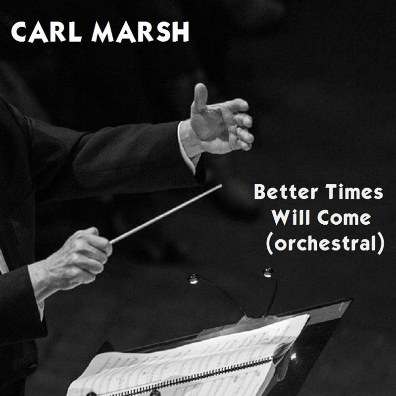 Better Times Will Come by Janis Ian - Performed by Carl Marsh