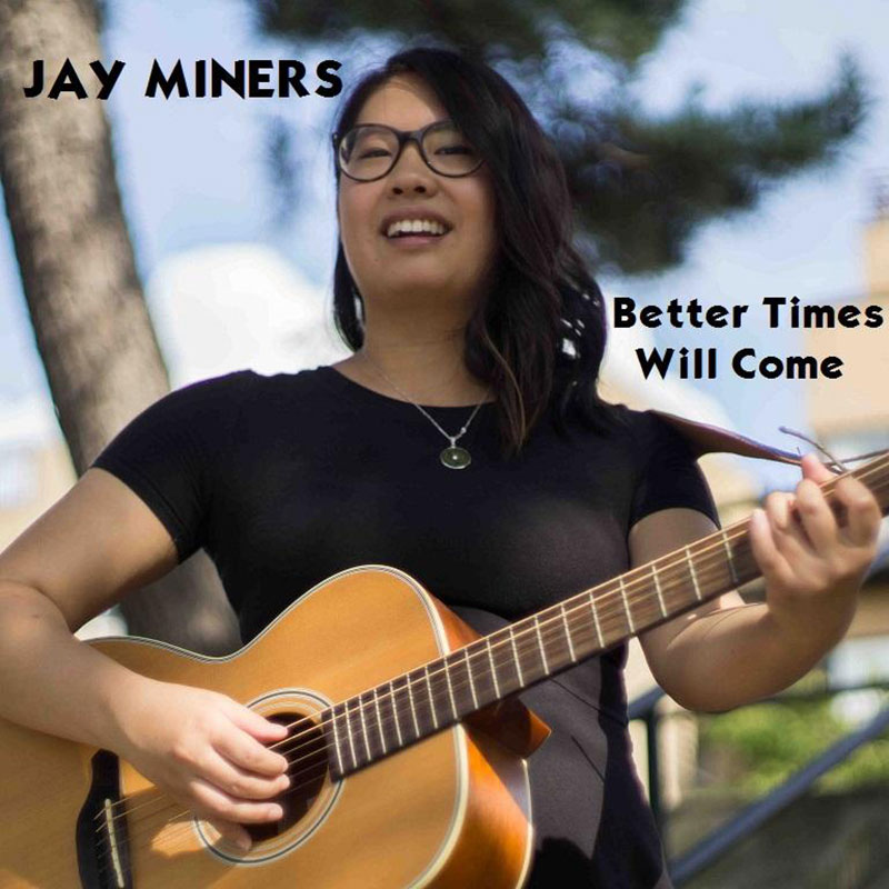 Better Times Will Come by Janis Ian Performed by Jay Miners