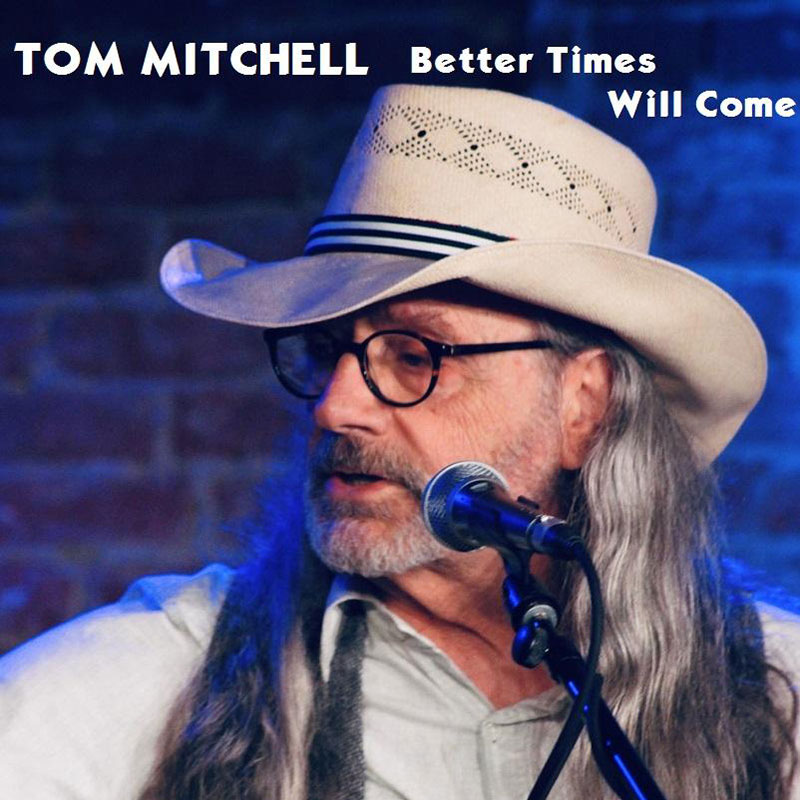 Better Times Will Come by Janis Ian Performed by Tom Mitchell