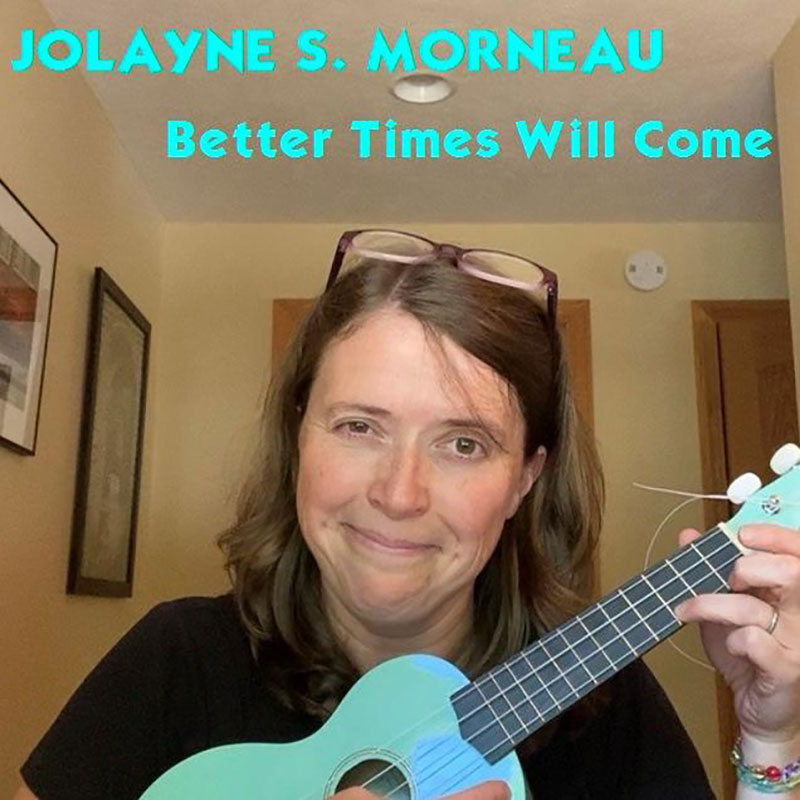 Better Times Will Come by Janis Ian Performed by Jolayne S. Morneau