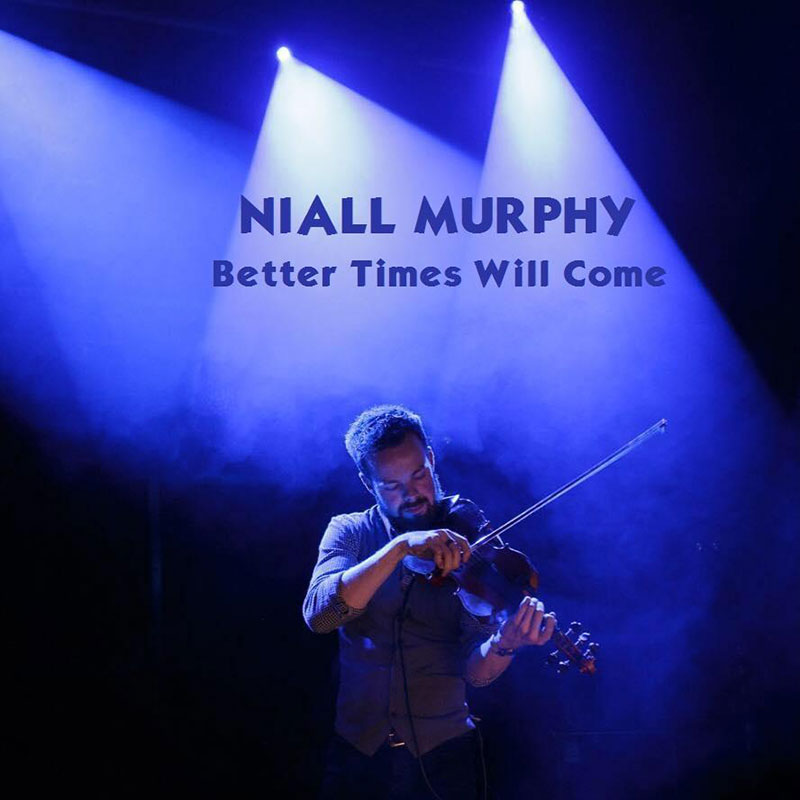 Better Times Will Come by Janis Ian - Performed by Niall Murphy