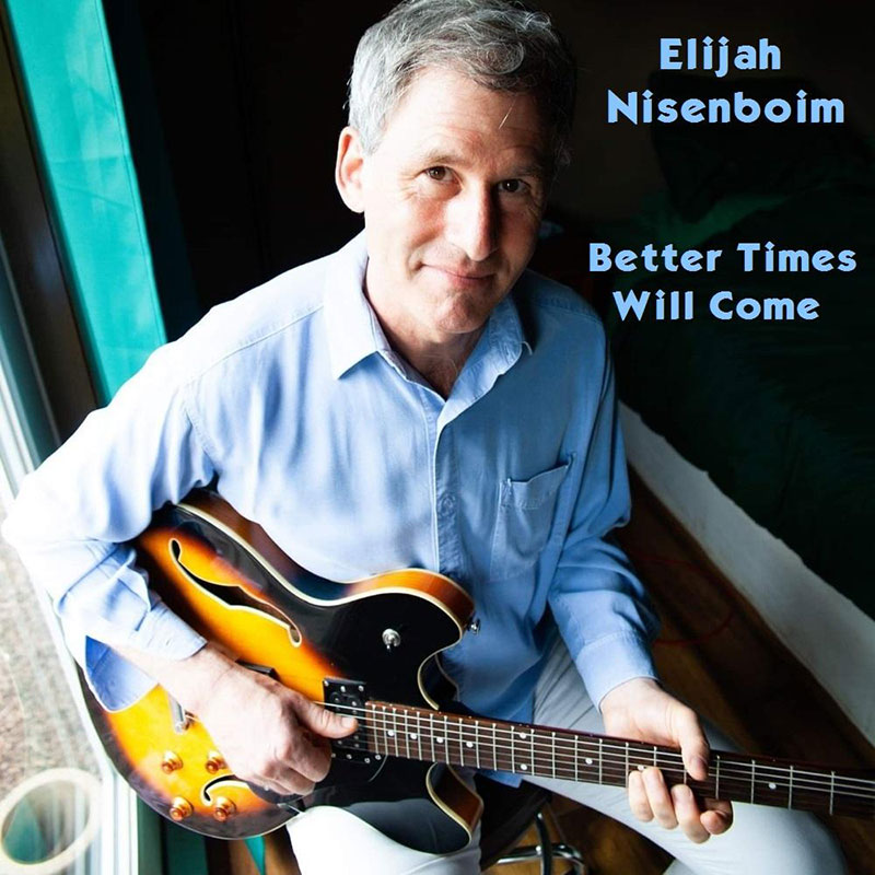 Better Times Will Come by Janis Ian Performed by Elijah Nisenboim