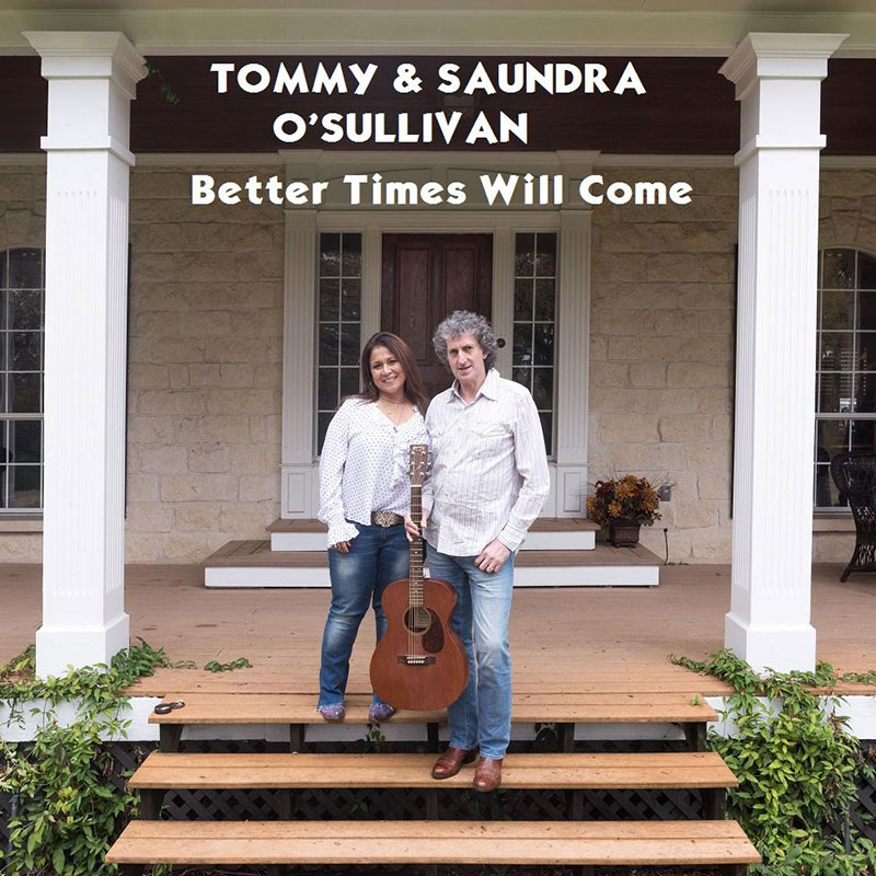 Better Times Will Come by Janis Ian - Performed by Tommy & Saundra O'Sullivan
