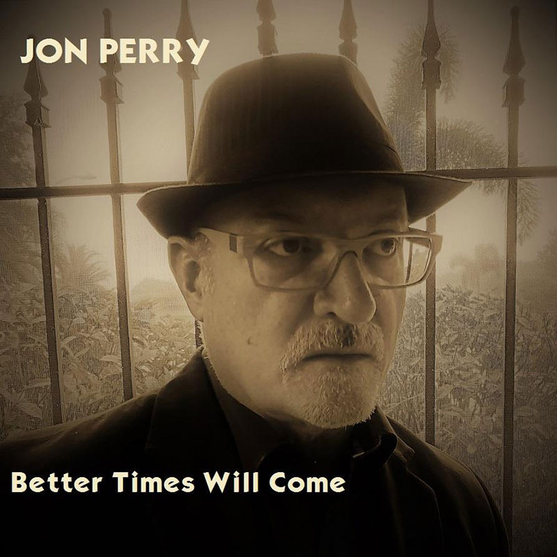 Better Times Will Come by Janis Ian - Performed by Jon Perry