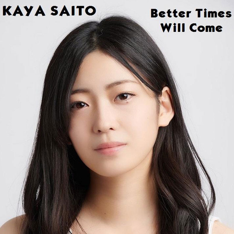 Better Times Will Come by Janis Ian Performed by Kaya Saito